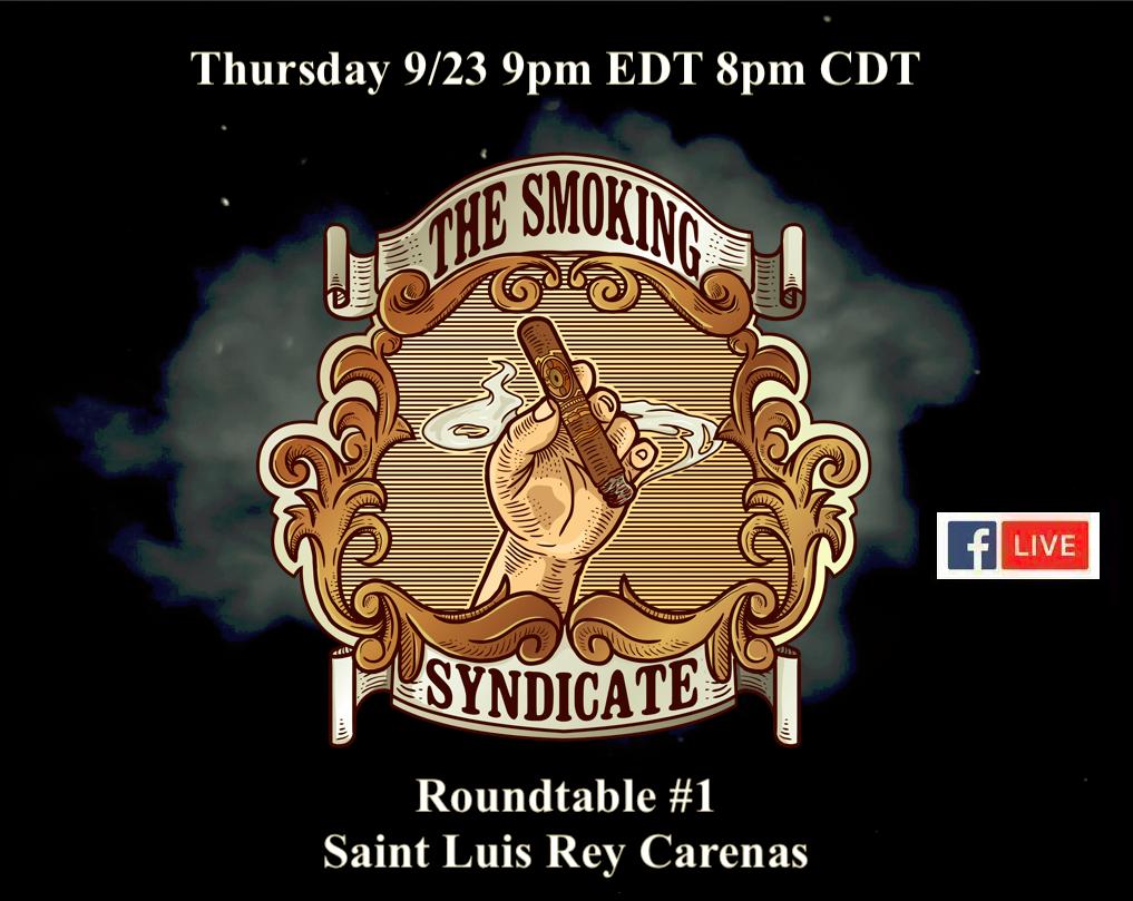 Announcement: The Smoking Syndicate Roundtable #1 – Saint Luis Rey Carenas